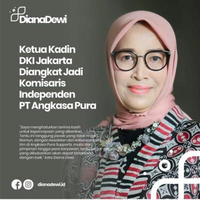 Diangkat Jadi Komisaris PT Angkasa Pura, Diana Dewi : Pemerintah dan Swasta Mesti Bersatu Untuk Bangkitkan Indonesia